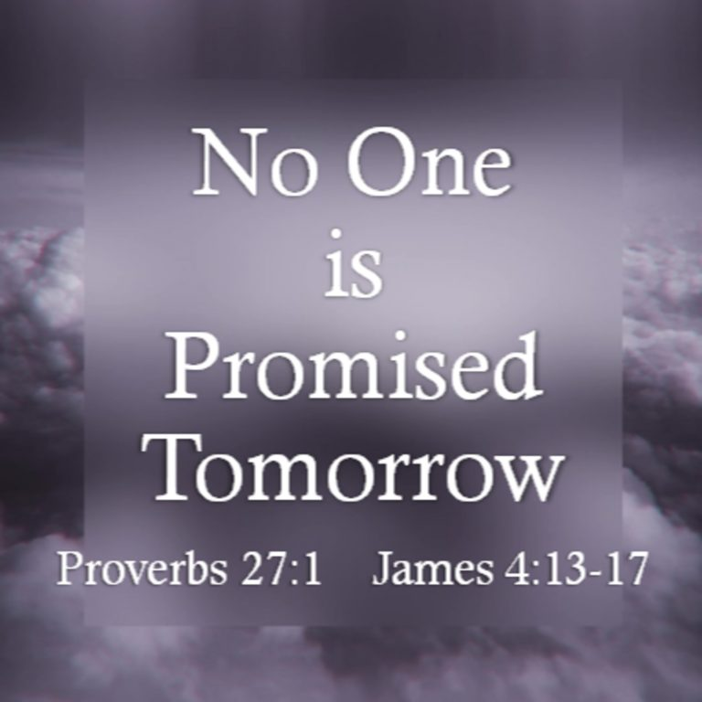 No One Is Promised Tomorrow